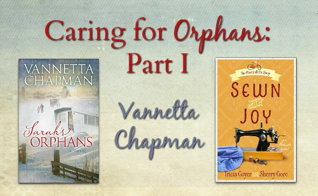 Caring for Orphans - Article 1 - Vannetta Chapman